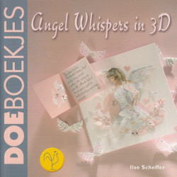 Angel Whispers in 3D, Ilse Scheffer.